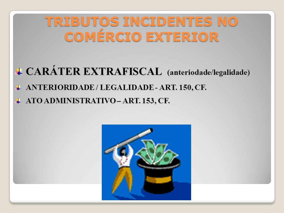 TRIBUTOS INCIDENTES NO COMÉRCIO EXTERIOR