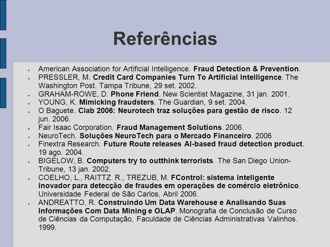 Referências American Association for Artificial Intelligence. Fraud Detection & Prevention.