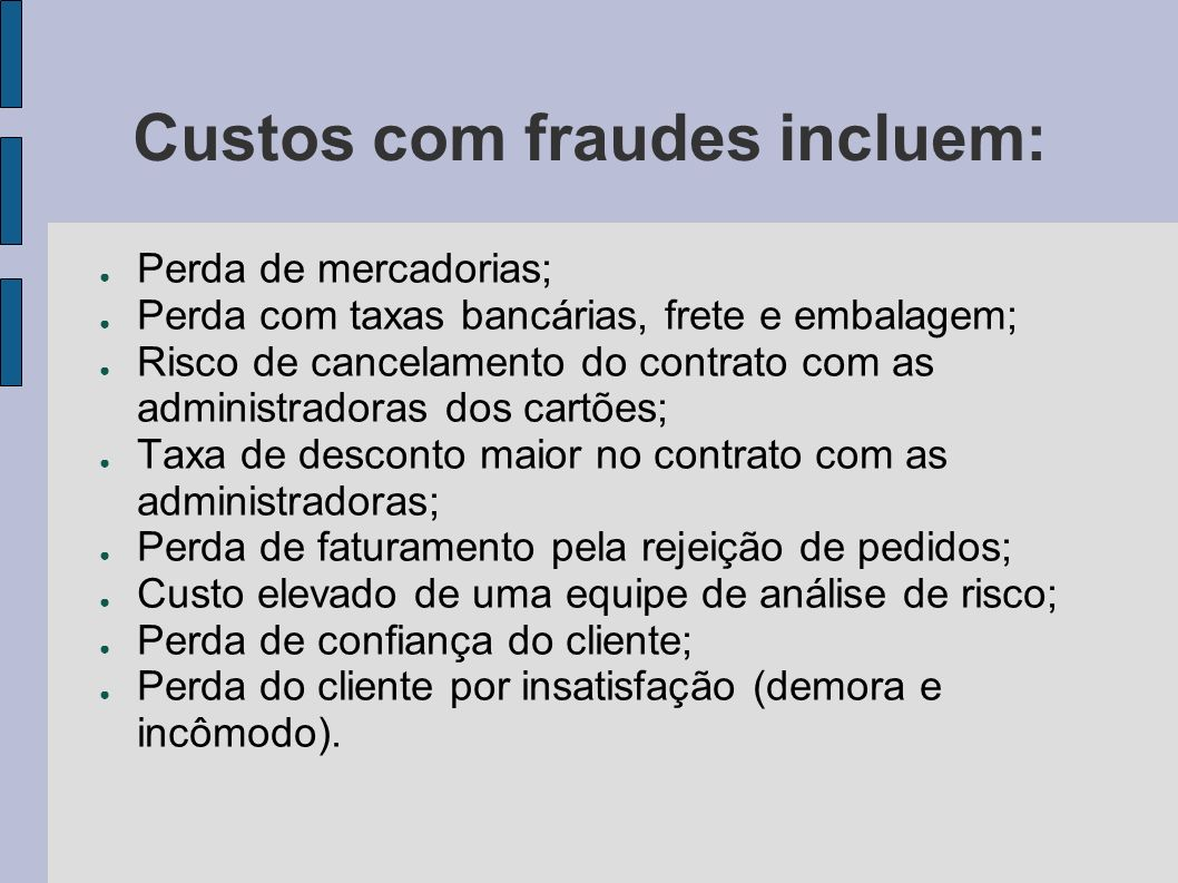 Custos com fraudes incluem: