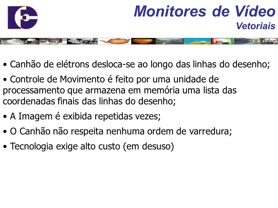 Monitores de Vídeo Vetoriais