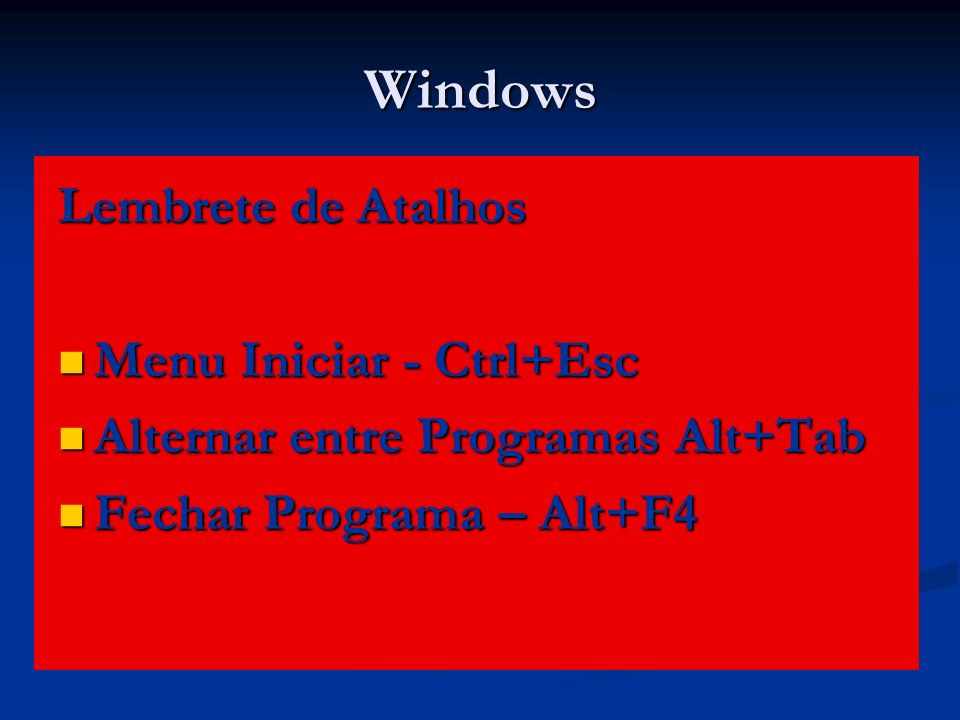 Windows Lembrete de Atalhos Menu Iniciar - Ctrl+Esc