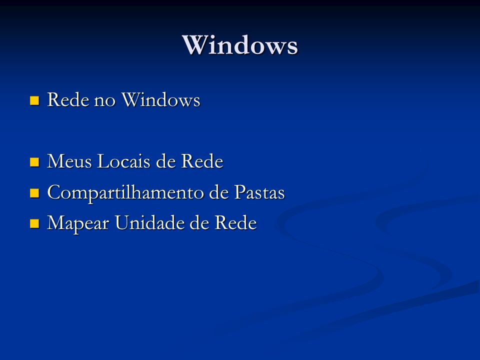Windows Rede no Windows Meus Locais de Rede Compartilhamento de Pastas
