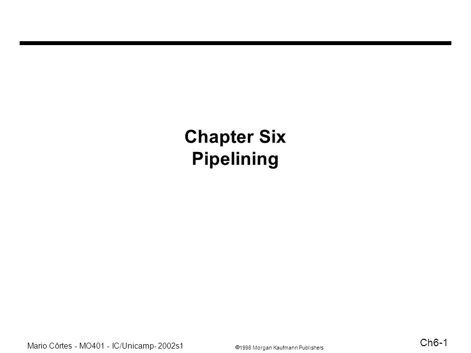 Chapter Six Pipelining