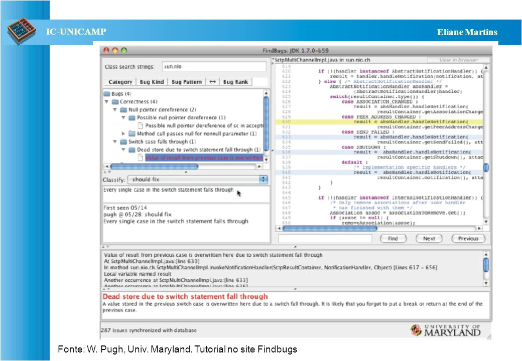 Fonte: W. Pugh, Univ. Maryland. Tutorial no site Findbugs