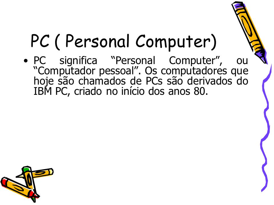 PC ( Personal Computer)