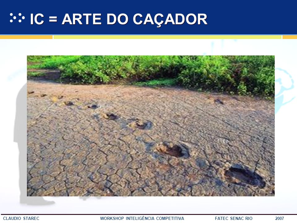 IC = ARTE DO CAÇADOR