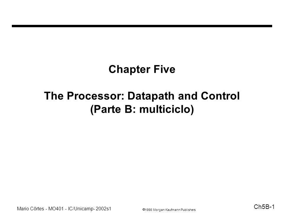 Chapter Five The Processor: Datapath and Control (Parte B: multiciclo)