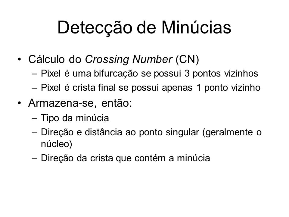 Detecção de Minúcias Cálculo do Crossing Number (CN)