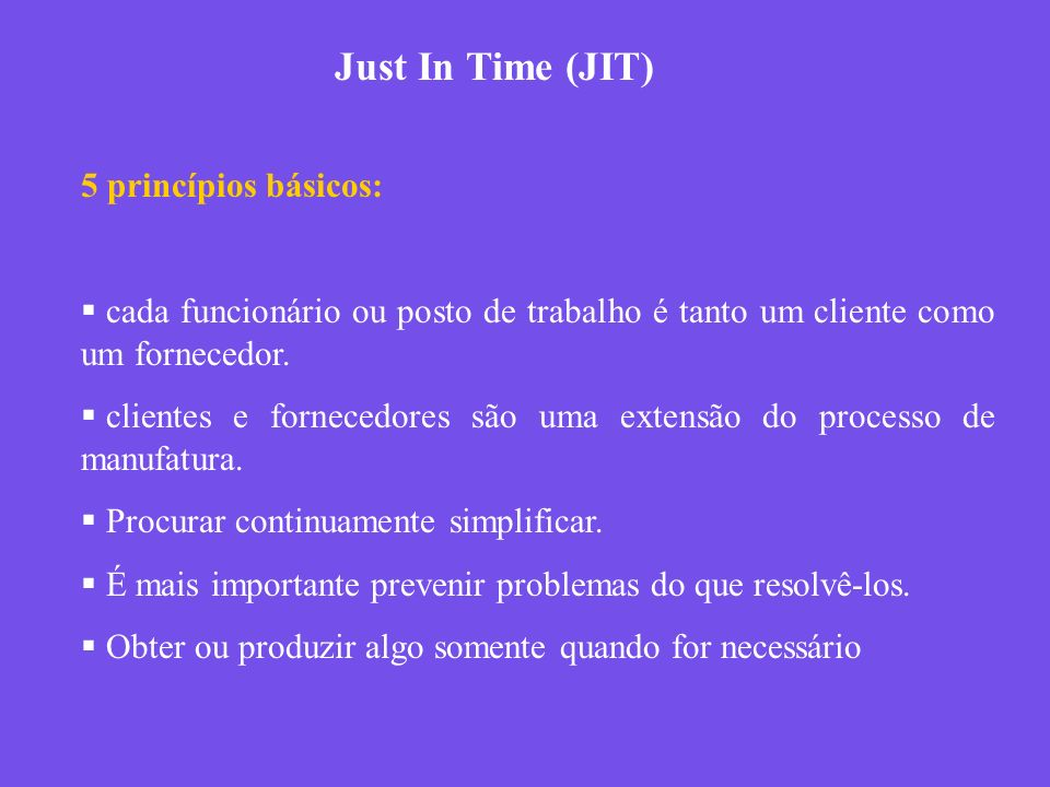 Just In Time (JIT) 5 princípios básicos: