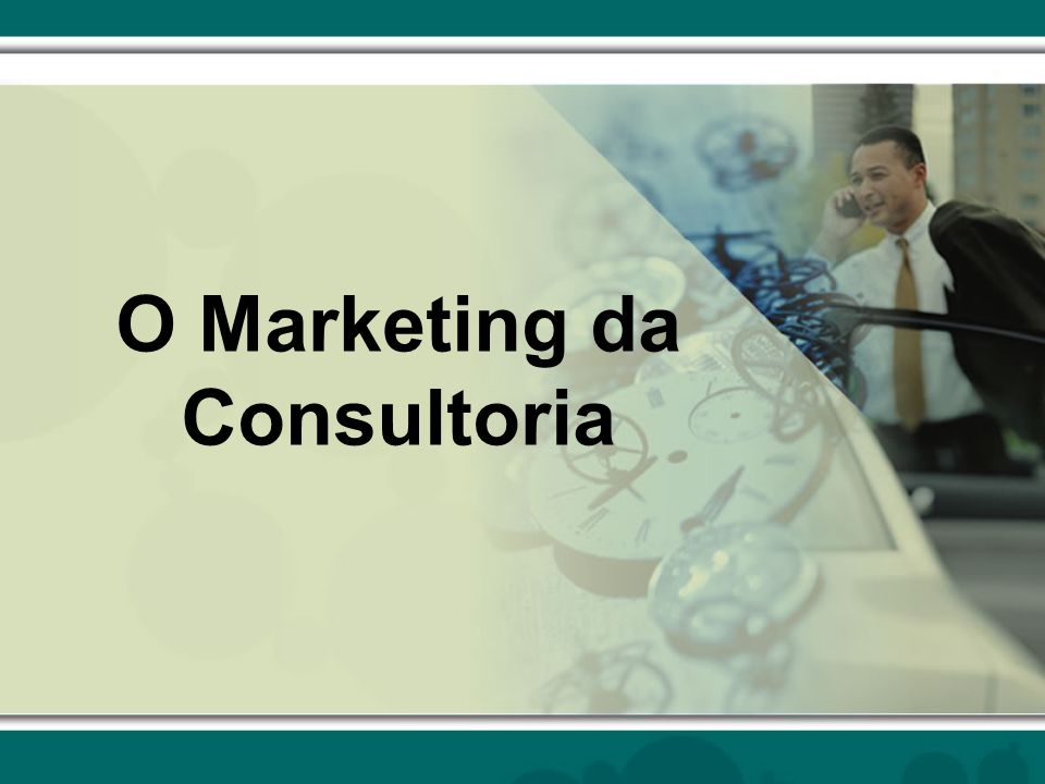 O Marketing da Consultoria