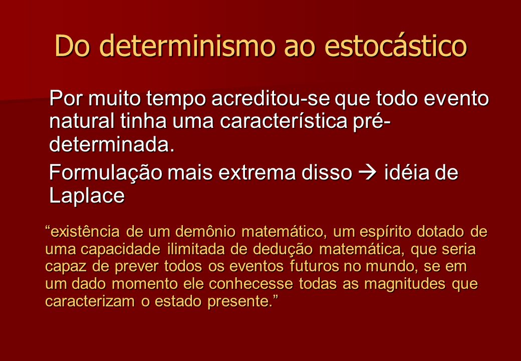 Do determinismo ao estocástico