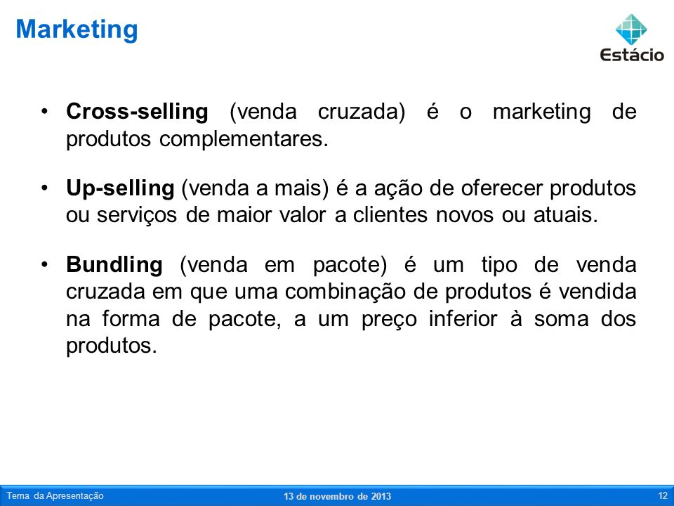 Marketing Cross-selling (venda cruzada) é o marketing de produtos complementares.