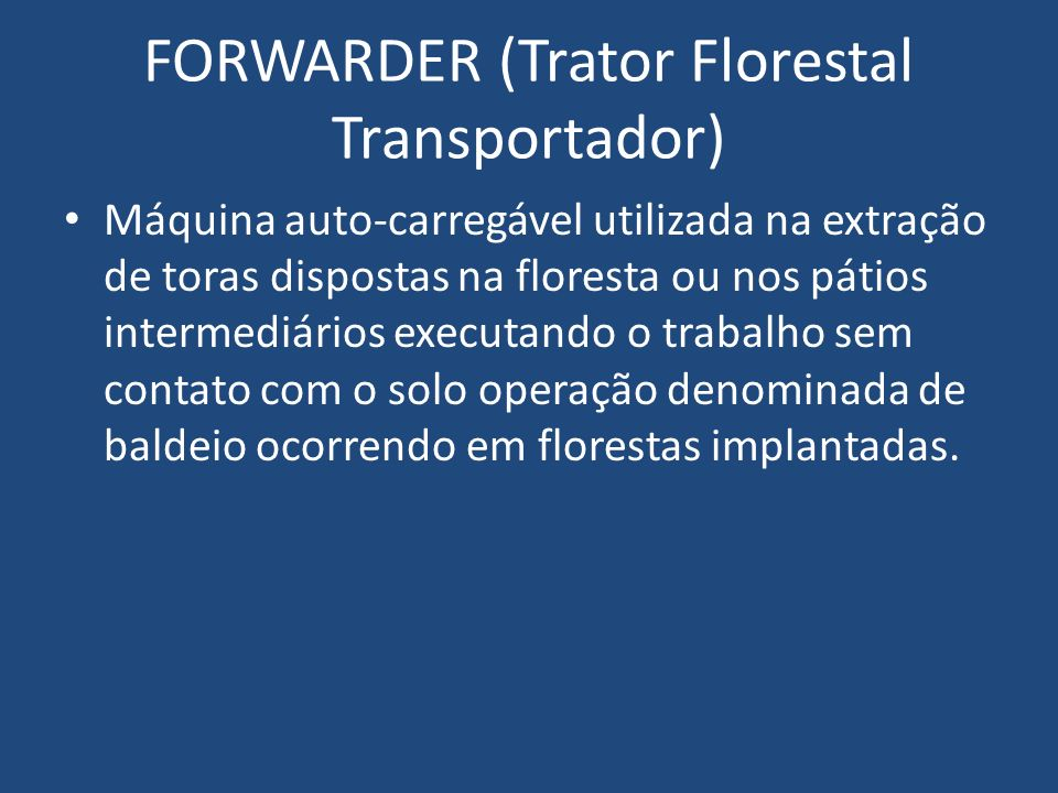 FORWARDER (Trator Florestal Transportador)
