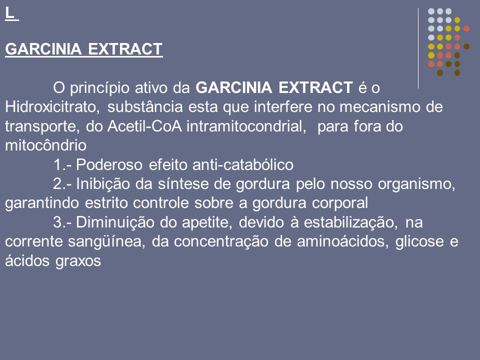 L GARCINIA EXTRACT.