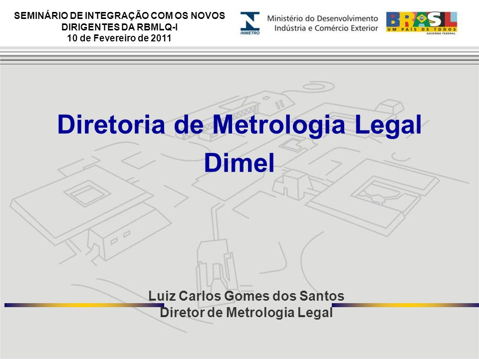 Diretoria de Metrologia Legal Diretor de Metrologia Legal