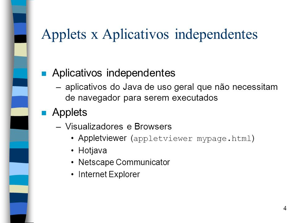 Applets x Aplicativos independentes