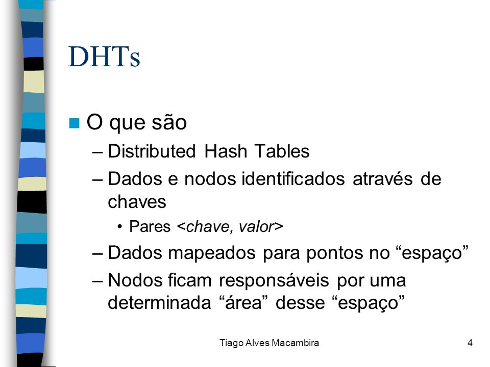 DHTs O que são Distributed Hash Tables