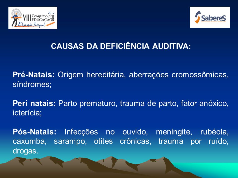 CAUSAS DA DEFICIÊNCIA AUDITIVA: