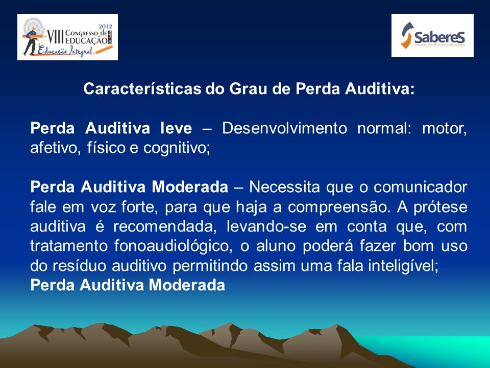 Características do Grau de Perda Auditiva: