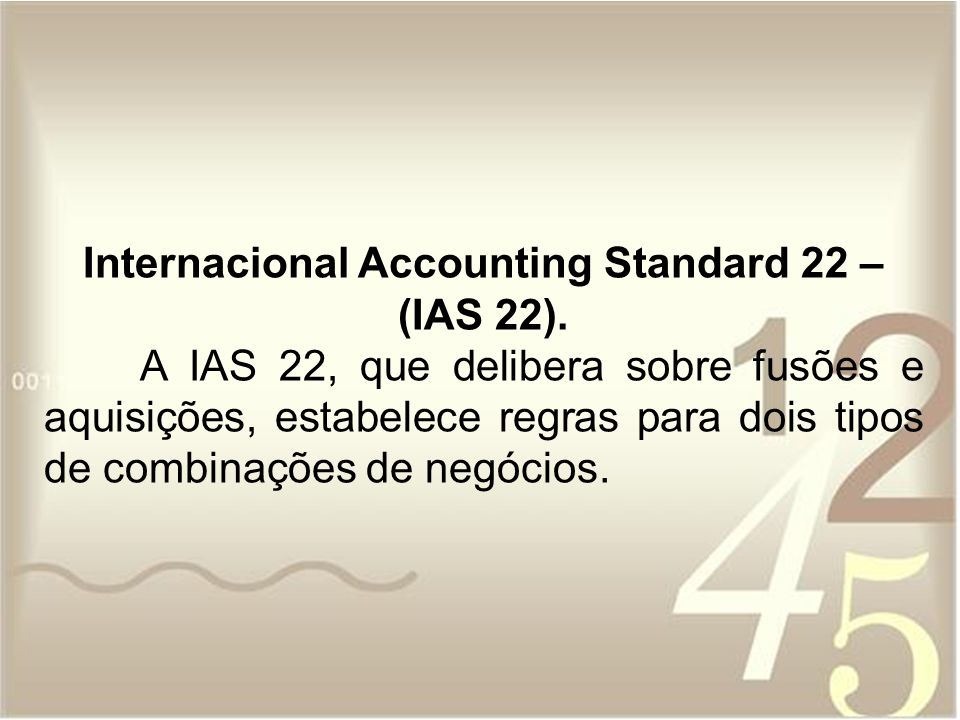 Internacional Accounting Standard 22 – (IAS 22).