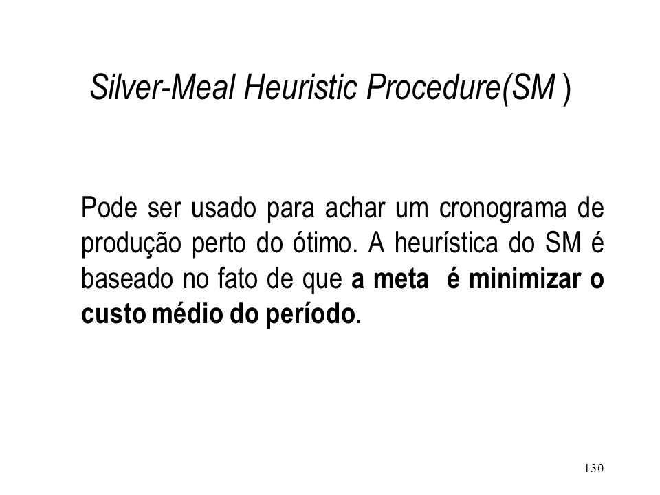 Silver-Meal Heuristic Procedure(SM )