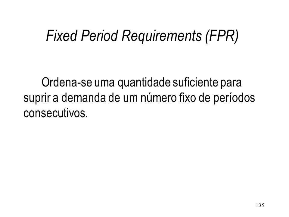 Fixed Period Requirements (FPR)