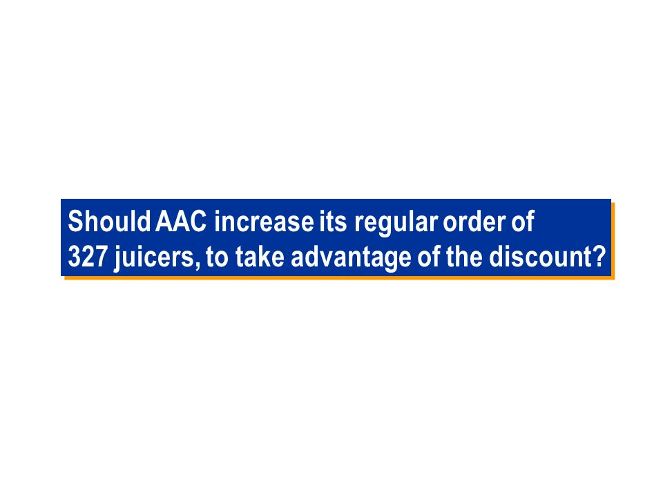 Should AAC increase its regular order of