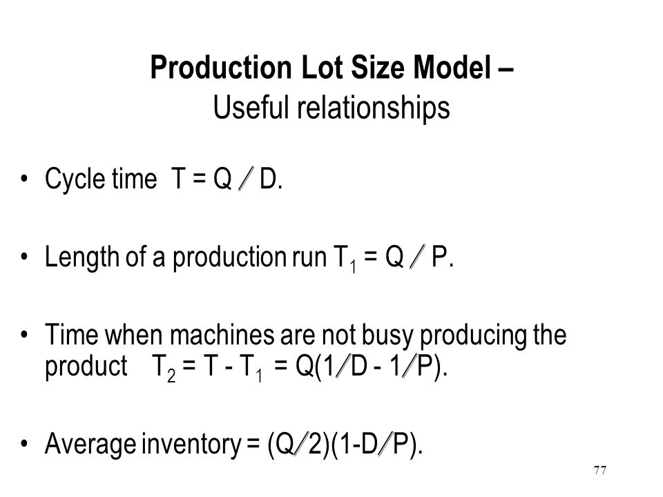 Production Lot Size Model – Useful relationships