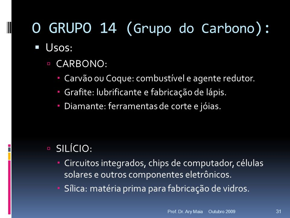 O GRUPO 14 (Grupo do Carbono):