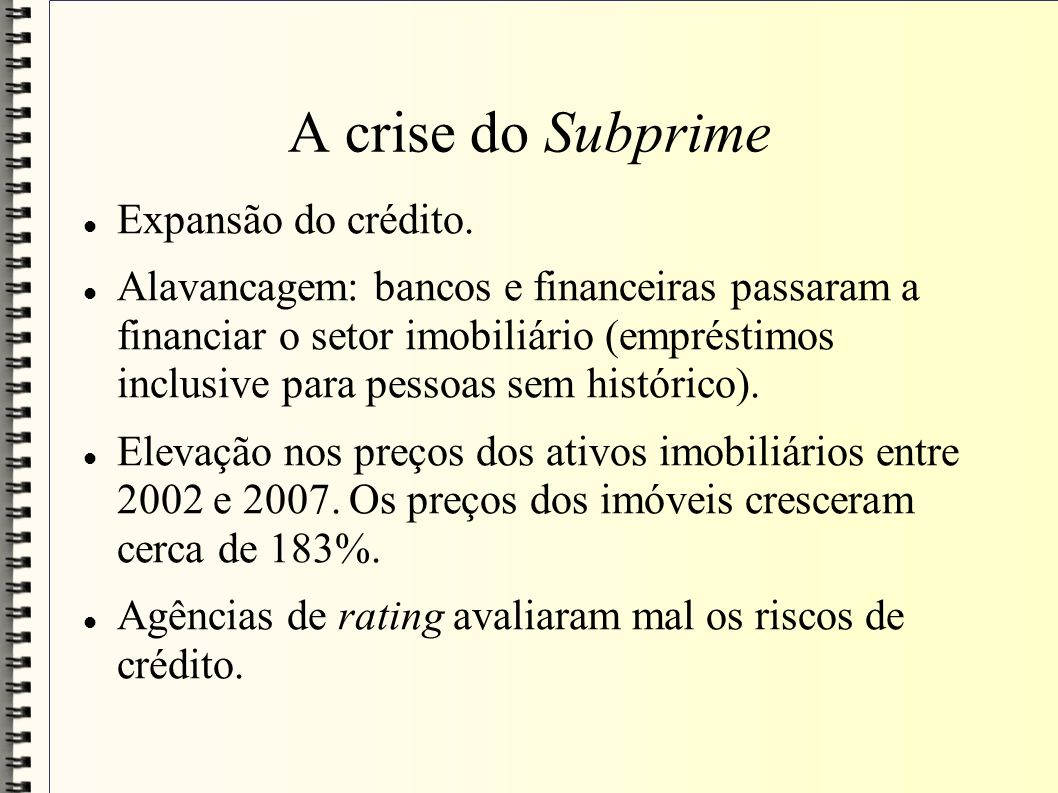 A crise do Subprime Expansão do crédito.