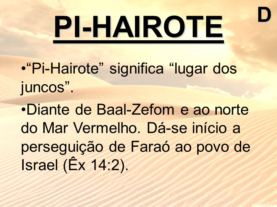 PI-HAIROTE D Pi-Hairote significa lugar dos juncos .