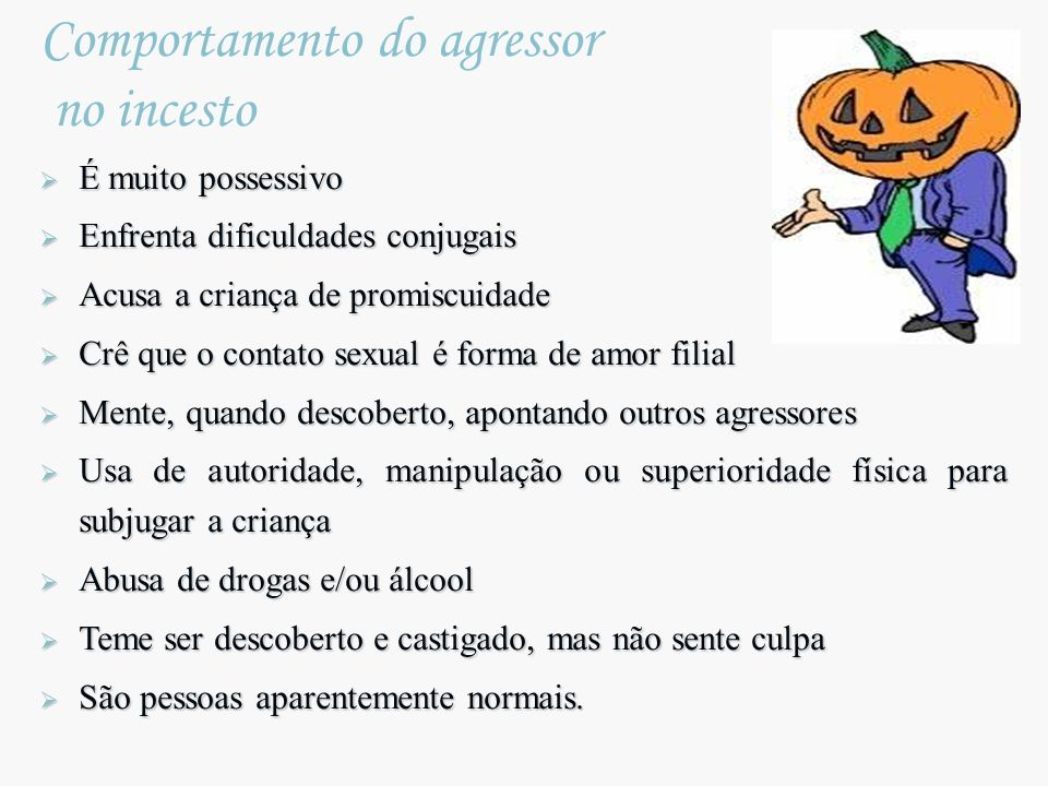Comportamento do agressor no incesto