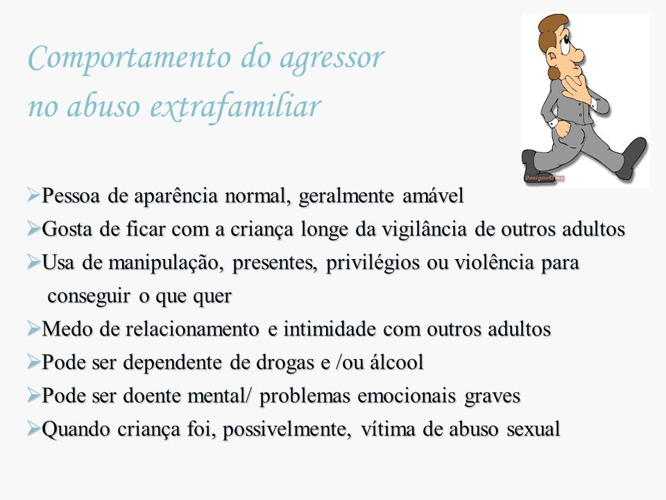 Comportamento do agressor no abuso extrafamiliar