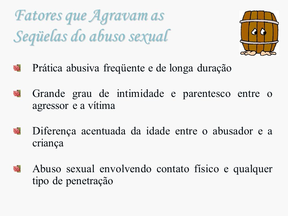Fatores que Agravam as Seqüelas do abuso sexual