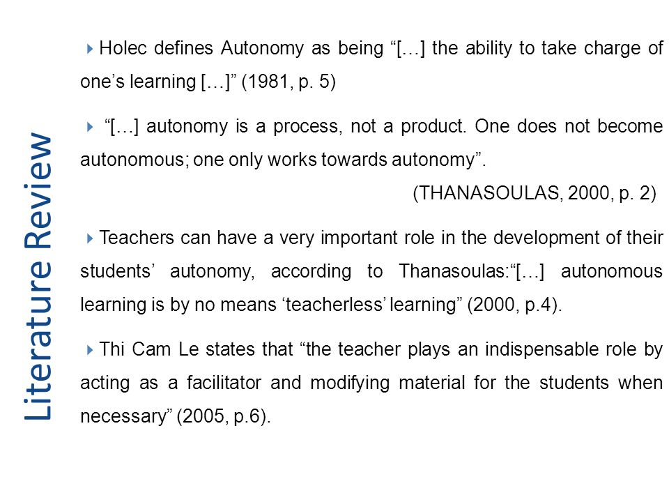 Holec defines Autonomy as being […] the ability to take charge of one's learning […] (1981, p. 5)