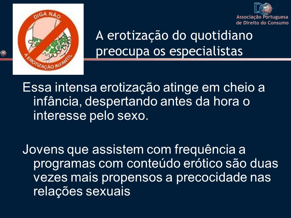 A erotização do quotidiano preocupa os especialistas
