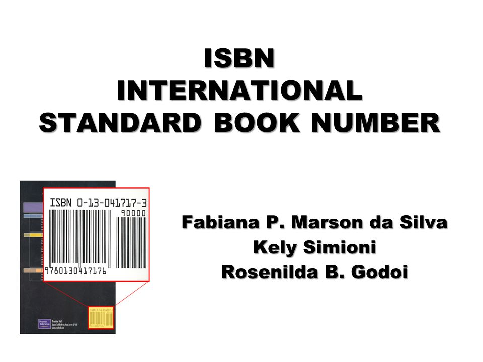 ISBN INTERNATIONAL STANDARD BOOK NUMBER
