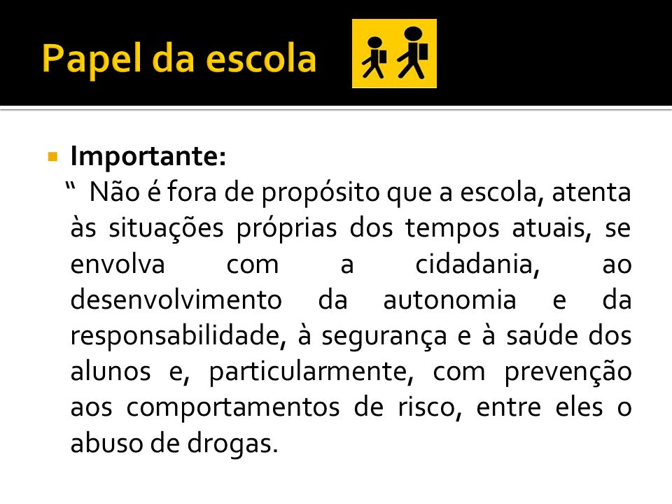 Papel da escola Importante: