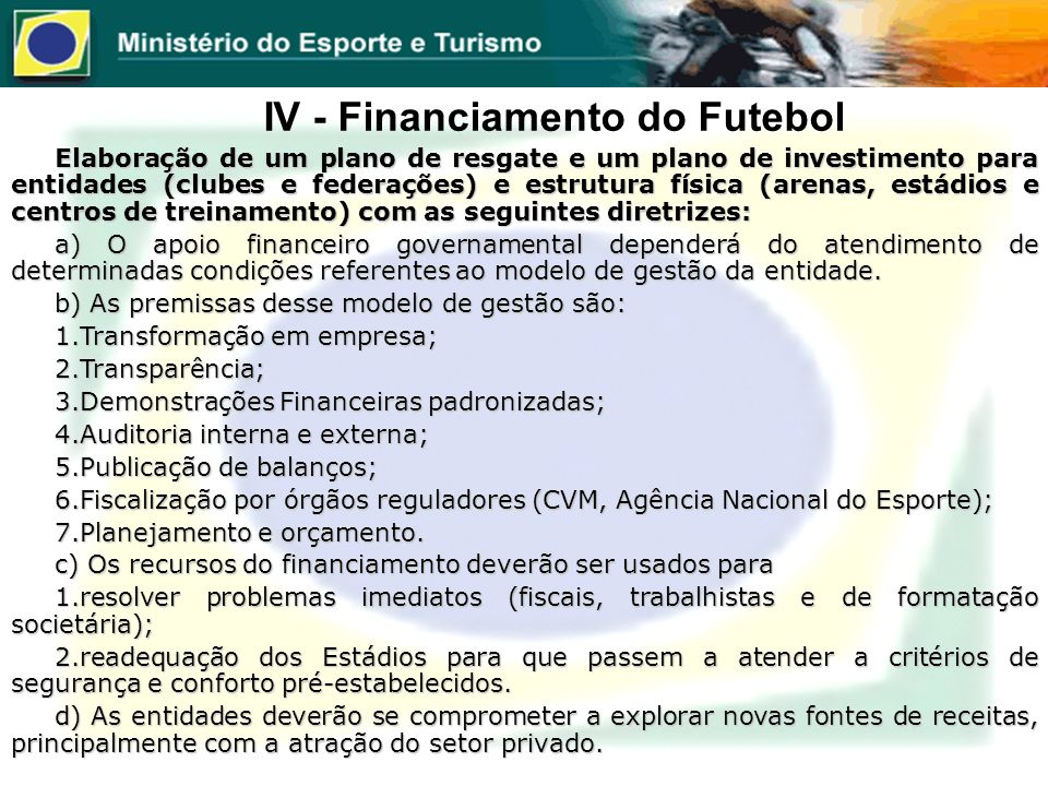 IV - Financiamento do Futebol
