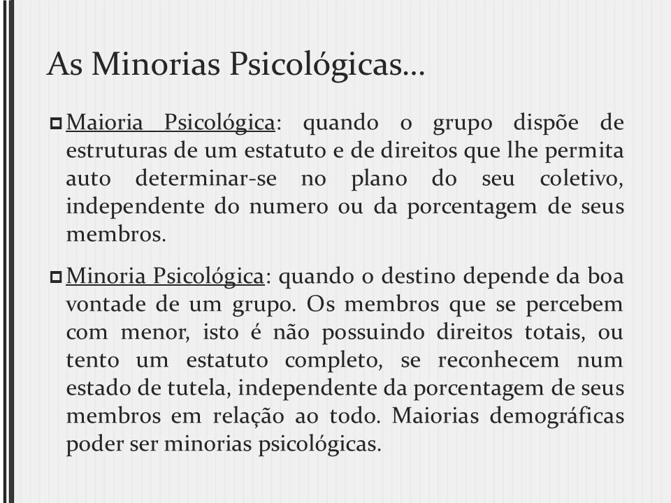 As Minorias Psicológicas…