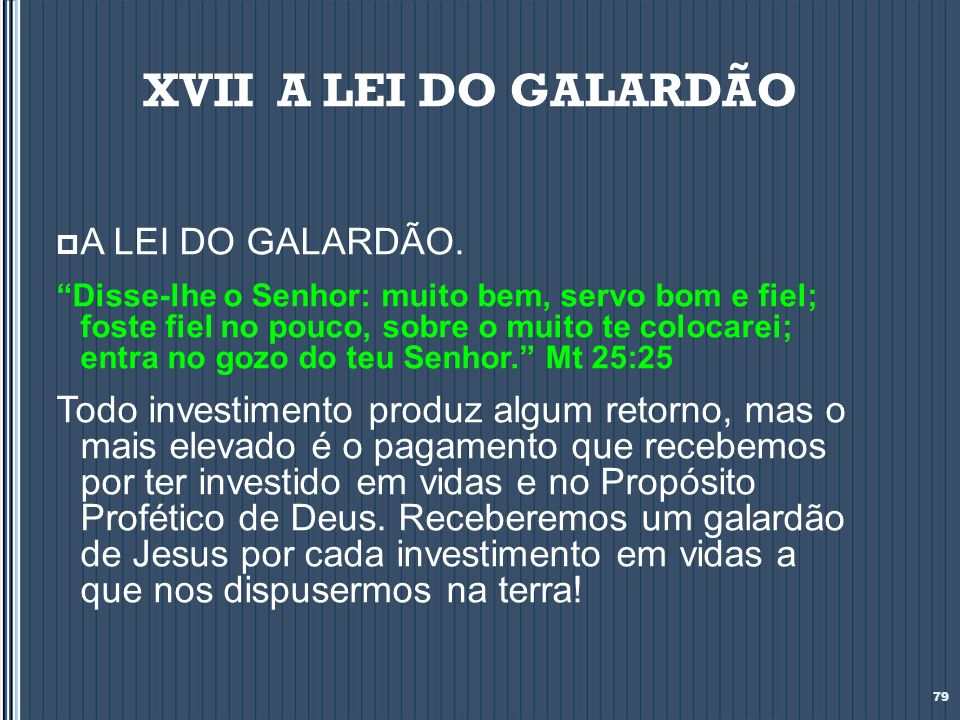 XVII A LEI DO GALARDÃO A LEI DO GALARDÃO.