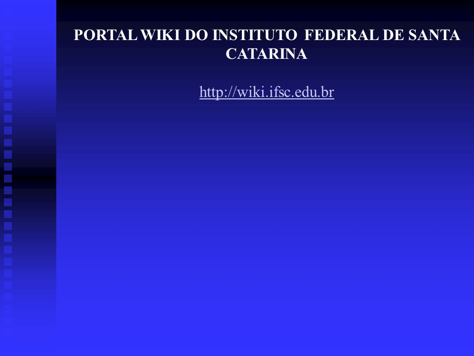PORTAL WIKI DO INSTITUTO FEDERAL DE SANTA CATARINA