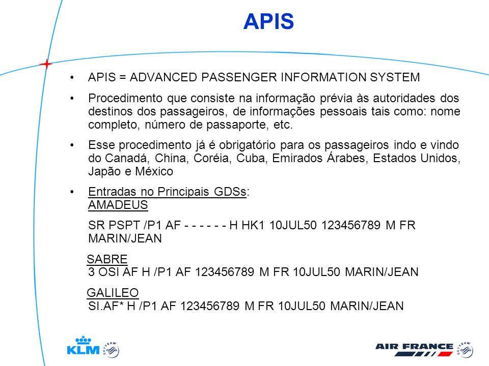 APIS APIS = ADVANCED PASSENGER INFORMATION SYSTEM