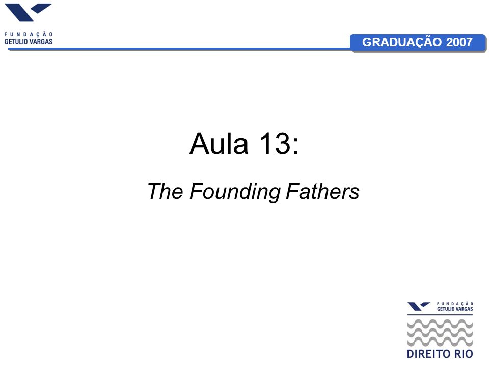 Aula 13: The Founding Fathers