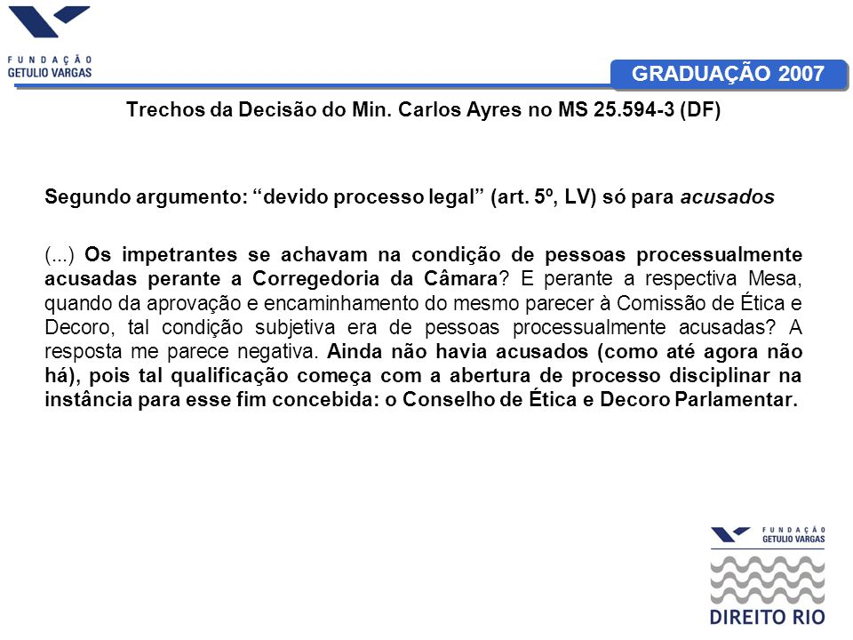 Trechos da Decisão do Min. Carlos Ayres no MS (DF)