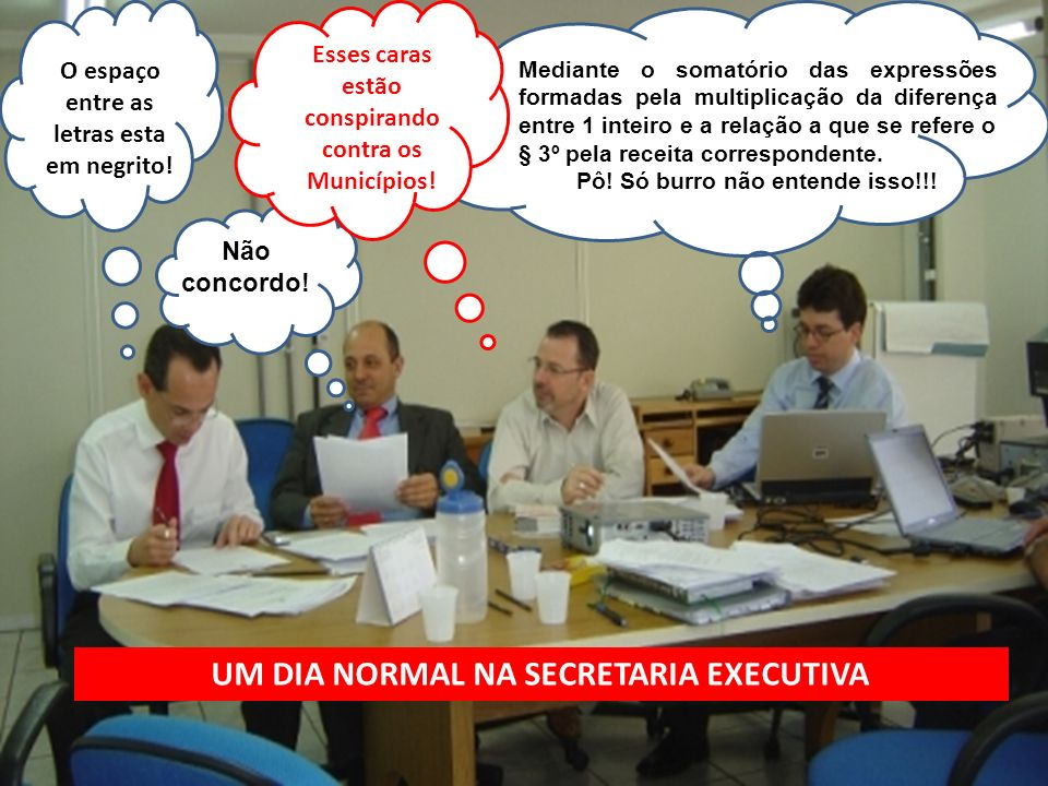 UM DIA NORMAL NA SECRETARIA EXECUTIVA