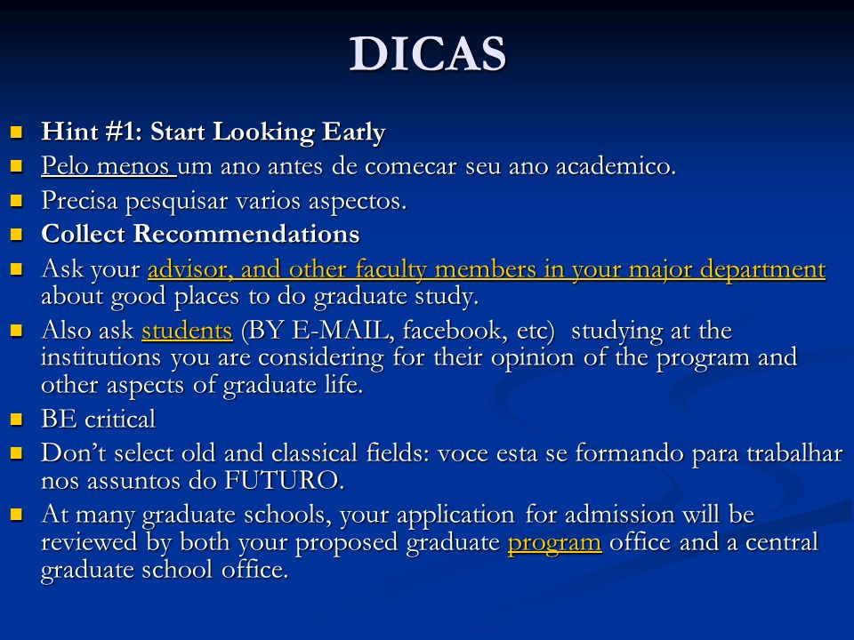 DICAS Hint #1: Start Looking Early