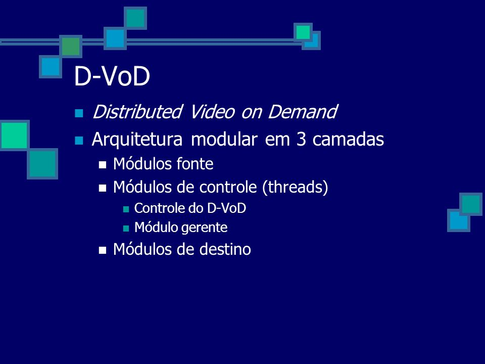 D-VoD Distributed Video on Demand Arquitetura modular em 3 camadas