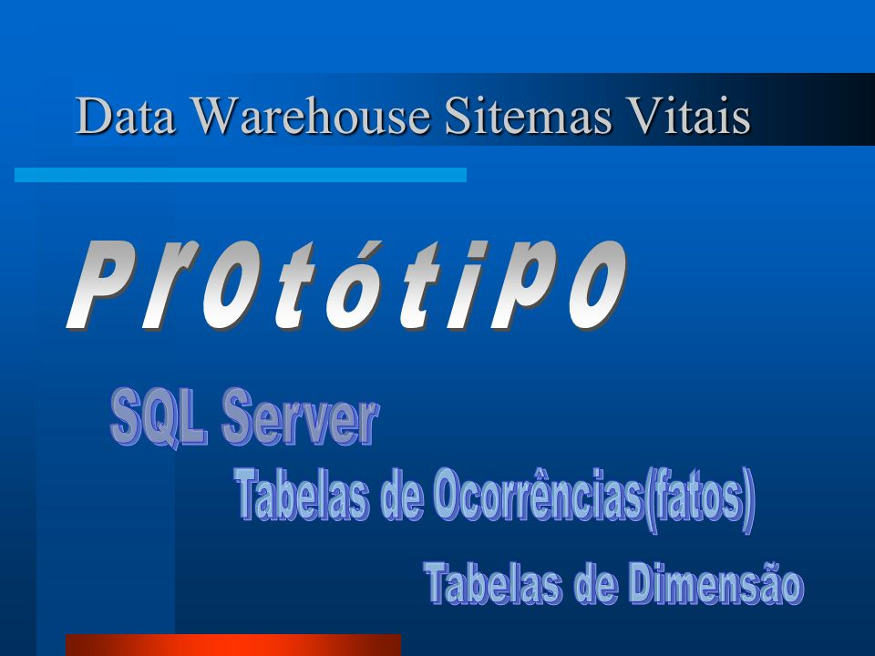 Data Warehouse Sitemas Vitais