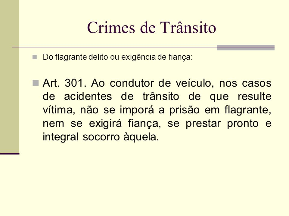 Crimes de Trânsito Do flagrante delito ou exigência de fiança: